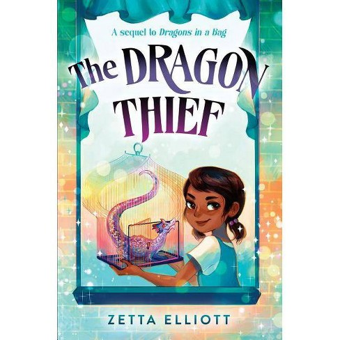 The Dragon Thief - (Dragons in a Bag) by  Zetta Elliott (Hardcover) - image 1 of 1