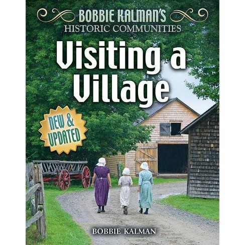 Visiting a Village (Revised Edition) - (Historic Communities) by  Bobbie Kalman (Paperback) - image 1 of 1