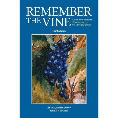 Remember the Vine - 3 Edition by  Samuel P Edwards (Paperback) - image 1 of 1