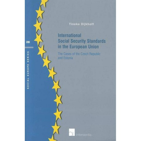 International Social Security Standards in the European Union - (Social Europe) by  Tineke Dijkhoff - image 1 of 1