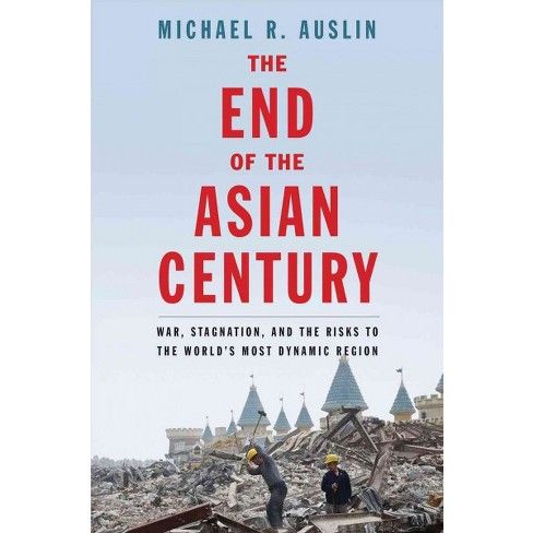 End Of The Asian Century War Stagnation And The Risks To The