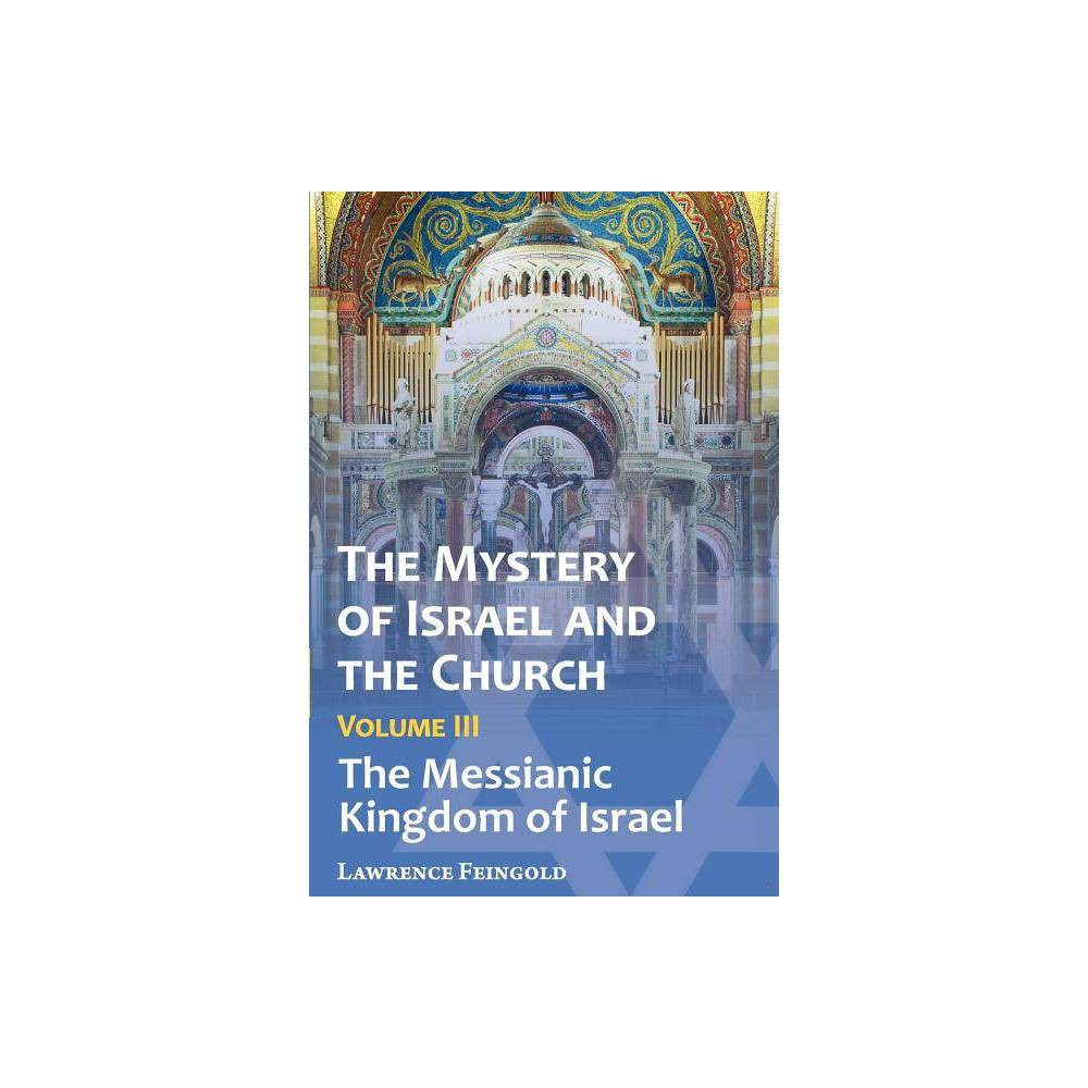 The Mystery Of Israel And The Church Vol 3 By Lawrence Feingold Paperback