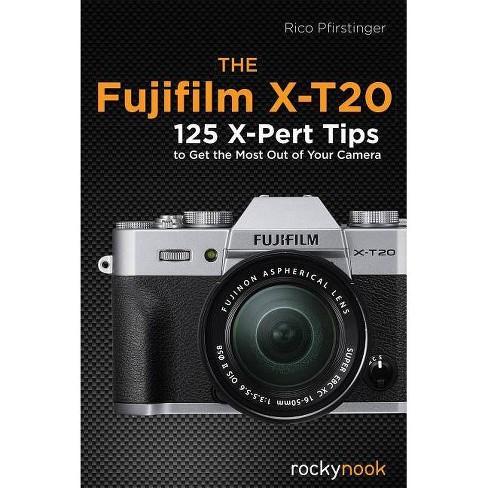 The Fujifilm X-T20 - by Rico Pfirstinger (Paperback)