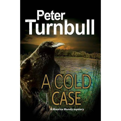 Cold Case - (Maurice Mundy Mystery) by  Peter Turnbull (Hardcover) - image 1 of 1