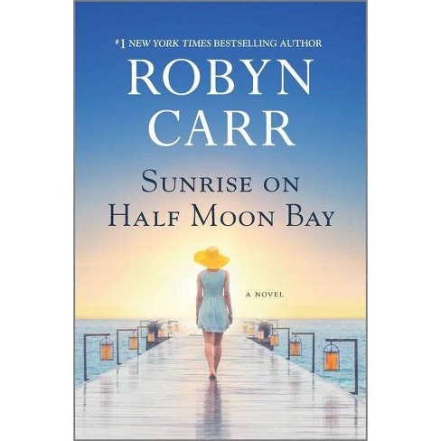 Sunrise on Half Moon Bay - by  Robyn Carr (Paperback) - image 1 of 1