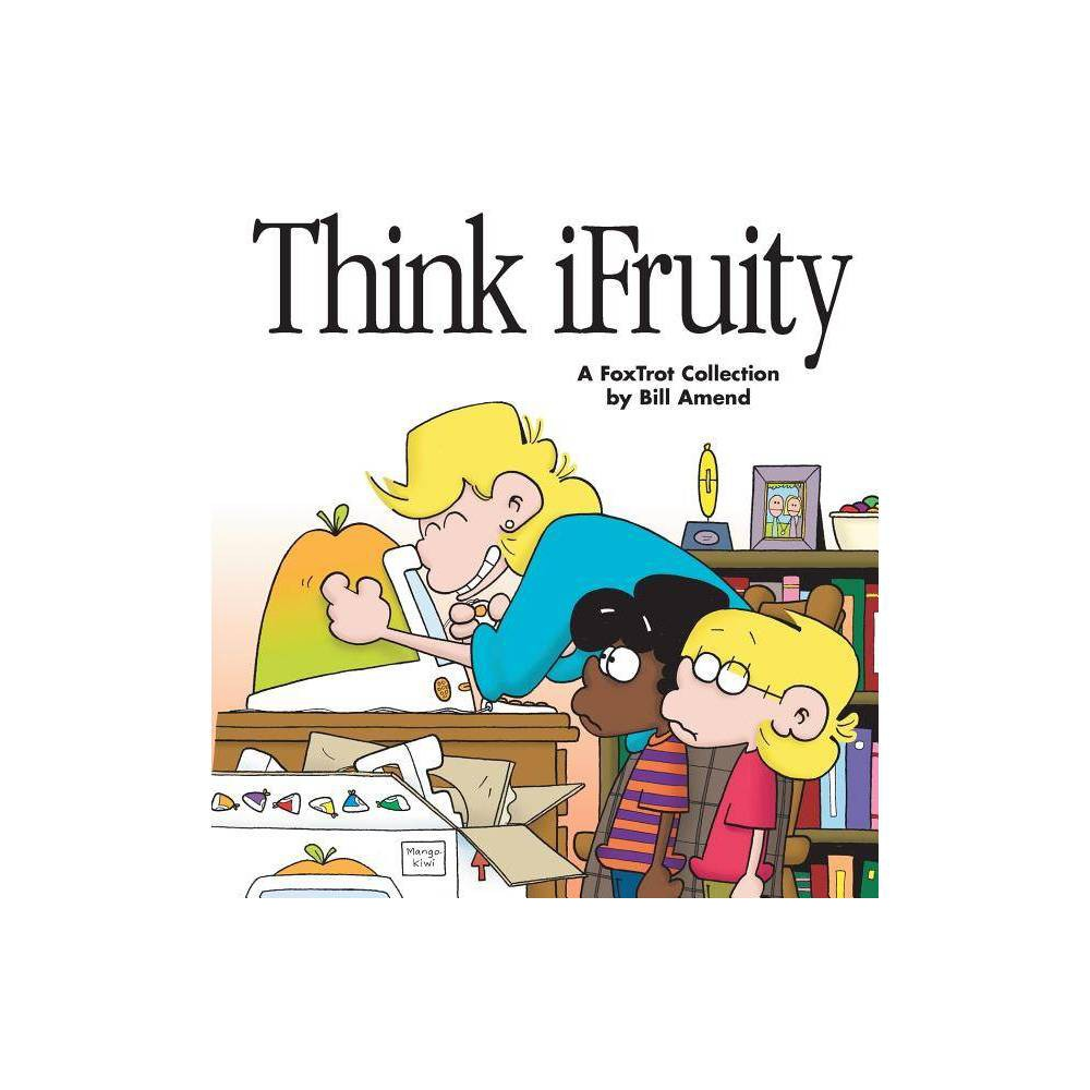 Think iFruity - (Foxtrot Collection) by Bill Amend (Paperback)