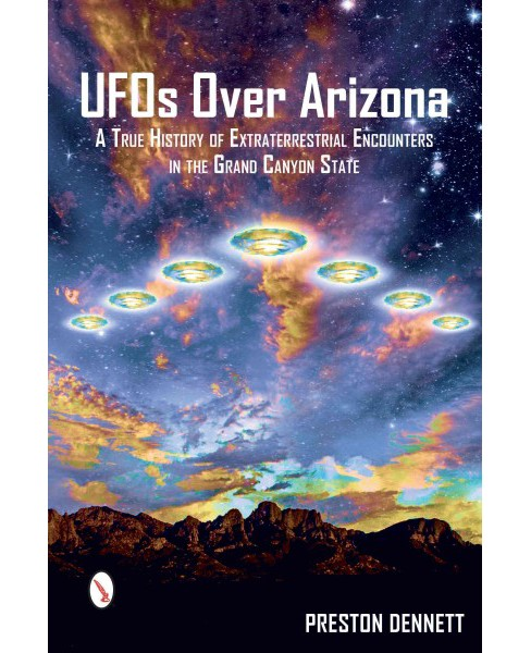 UFOs over Arizona : A True History of Extraterrestrial Encounters in the Grand Canyon State (Paperback) - image 1 of 1