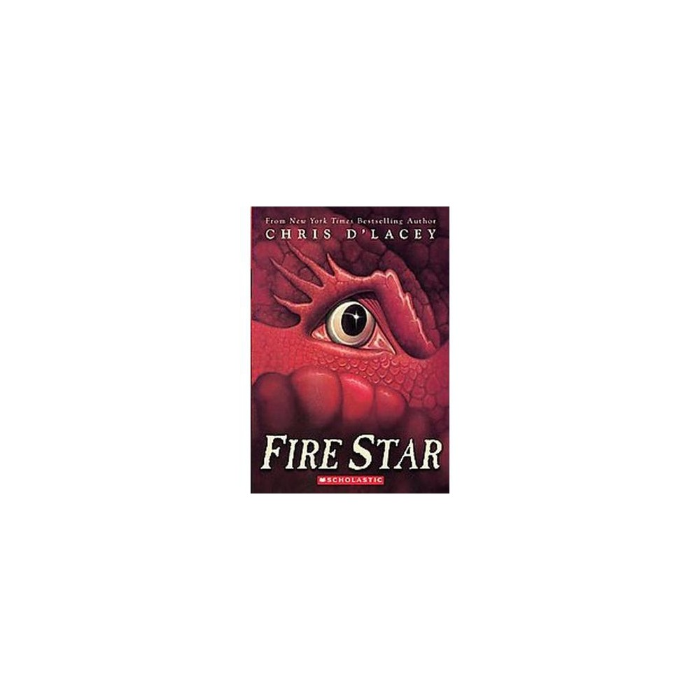 Fire Star Last Dragon Chronicles Reprint Paperback By Chris D 39 Lacey