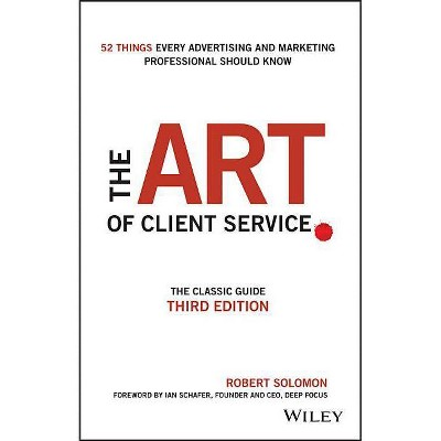 The Art of Client Service - 3rd Edition by  Robert Solomon (Hardcover)