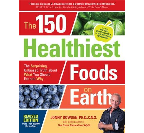 150 Healthiest Foods on Earth : The Surprising, Unbiased Truth About What You Should Eat and Why - image 1 of 1