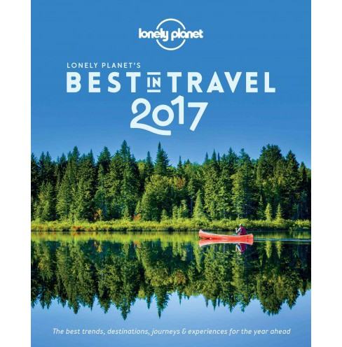 Lonely Planet's Best in Travel 2017 (Paperback) (Editors of Lonely Planet) - image 1 of 1
