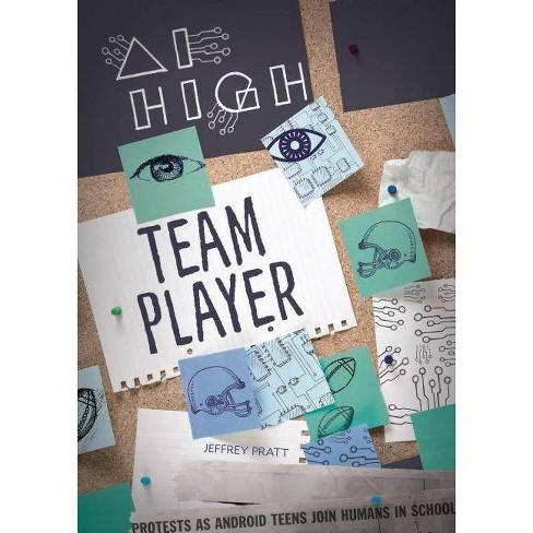 Team Player - (AI High) by  Jeffrey Pratt (Hardcover) - image 1 of 1