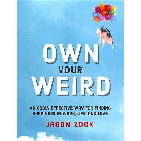 Own Your Weird - by  Jason Zook (Hardcover) - image 1 of 1