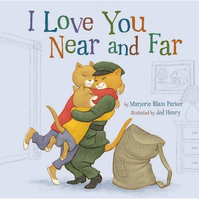 I Love You Near and Far, 4 - (Snuggle Time Stories) by  Marjorie Blain Parker (Hardcover)