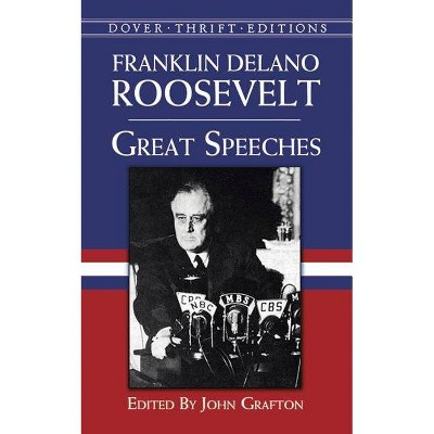 Great Speeches - (Dover Thrift Editions) by  Franklin Delano Roosevelt (Paperback)