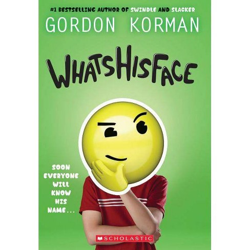 Whatshisface - by  Gordon Korman (Paperback) - image 1 of 1