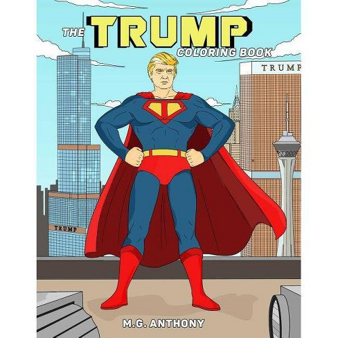The Trump Coloring Book By M G Anthony Paperback Target