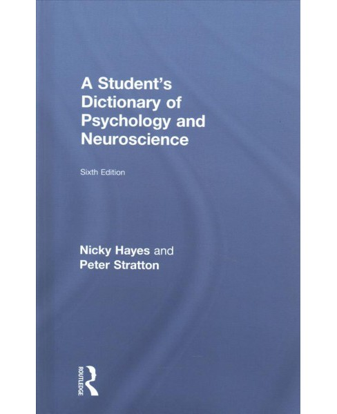 Student's Dictionary of Psychology and Neuroscience -  by Nicky Hayes & Peter Stratton (Hardcover) - image 1 of 1