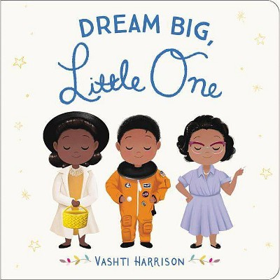 Dream Big, Little Leader - (Vashti Harrison)(Hardcover)