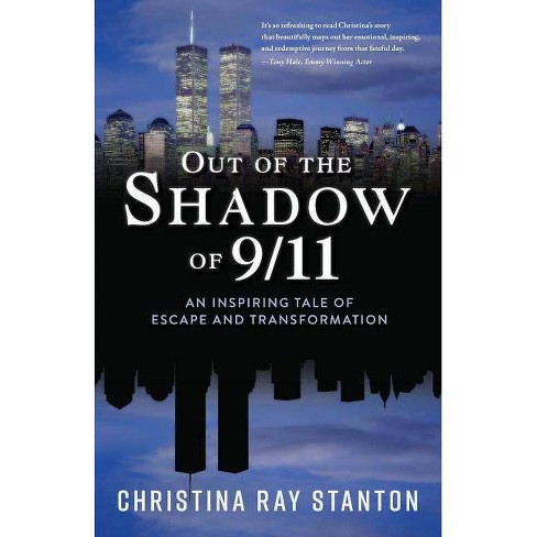 Out of the Shadow of 9/11 - by  Christina Ray Stanton (Paperback) - image 1 of 1