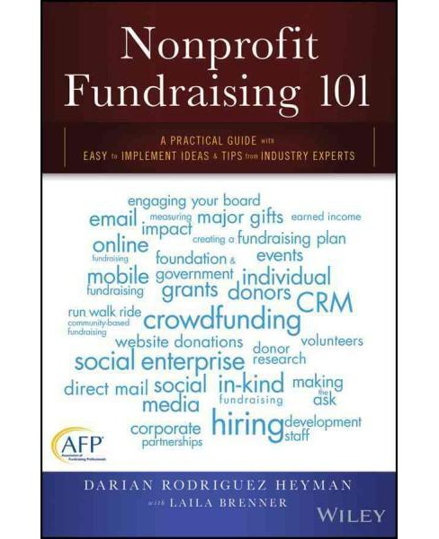 Nonprofit Fundraising 101 : A Practical Guide With Easy to Implement Ideas & Tips from Industry Experts - image 1 of 1