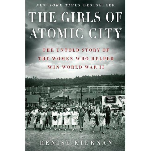 The Girls of Atomic City - by  Denise Kiernan (Hardcover) - image 1 of 1