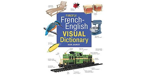 Firefly French-English Visual Dictionary (Bilingual) (Hardcover) (Igor Jourist) - image 1 of 1