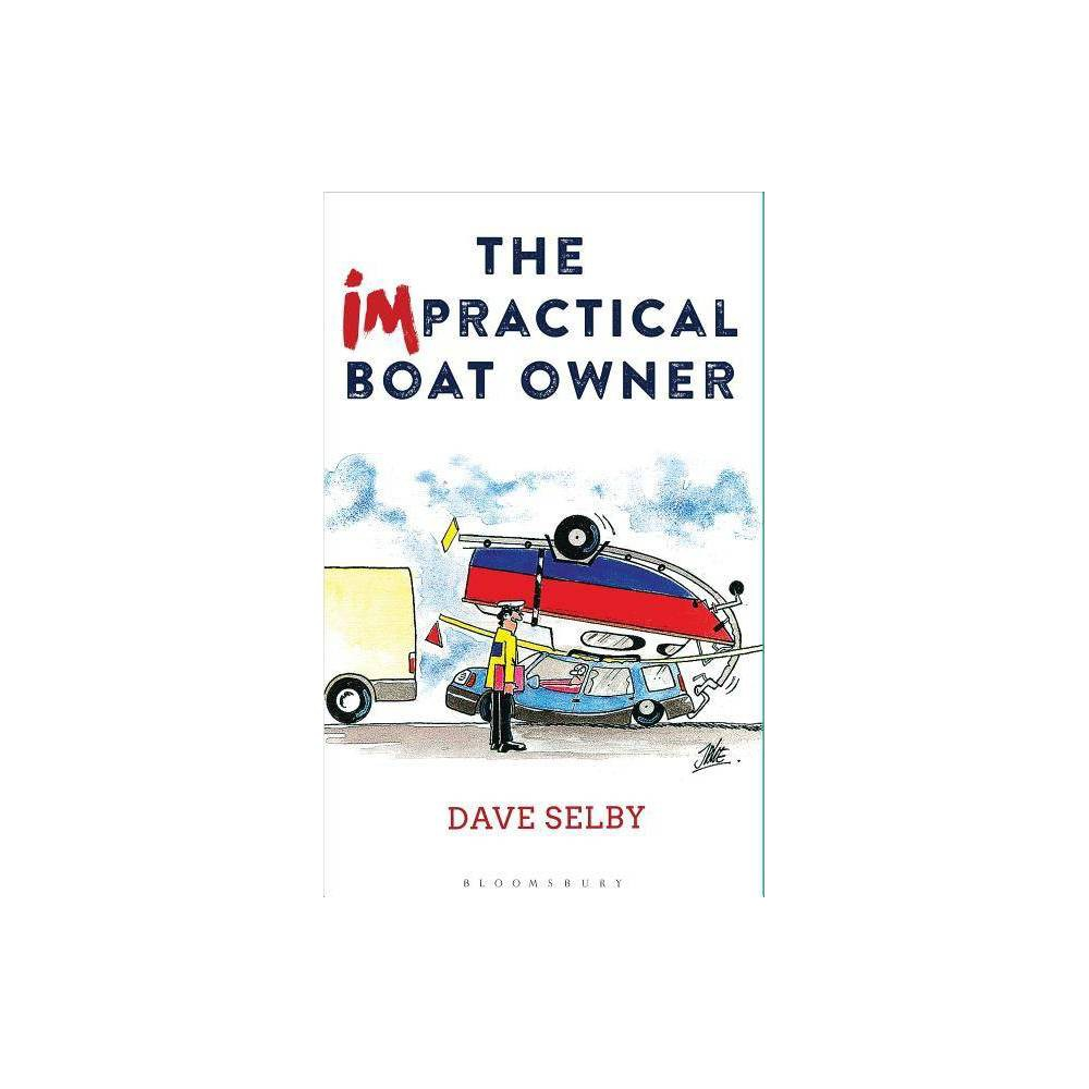 The Impractical Boat Owner - by Dave Selby (Paperback) The Impractical Boat Owner is the remedy that cures our modern overdose of writing about expensive shiny new sailboats, sailing self-improvement, the quest for the best charter, and practical boating skills. It is a book with no practical purpose whatsoever. It won't make you a better sailor, and it won't provide any instructions on boat maintenance. But it will entertain: Selby's light but observational writings tap the rich well of all those things that sailors know but few dare admit. The Impractical Boat Owner pairs Dave Selby's immensely popular columns from Practical Boat Owner with additional  Lessons Not Learned -in easily accessible hints and tips boxes-accompanied by Jake Kavangh's wonderful color cartoons. Taking us from Selby's first flounder-ings afloat to more recent, er, flounderings afloat, themes covered include: - First attempts at sailing - How not to sail single-handed - Mysteries of boat maintenance - How not to sail with a dog - The impenetrable mysteries of navigation and weather - How not to race Careful, though, you might just find a useful piece of advice, or two, in all the laughs and flounderings.