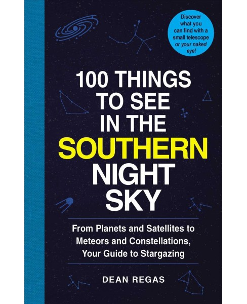 100 Things to See in the Southern Night Sky : From Planets and Satellites to Meteors and Constellations, - image 1 of 1