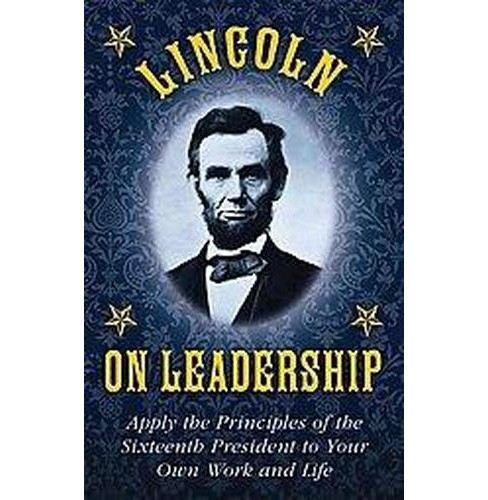 Leadership Lessons of Abraham Lincoln : Strategies, Advice, and Words of Wisdom on Leadership, - image 1 of 1
