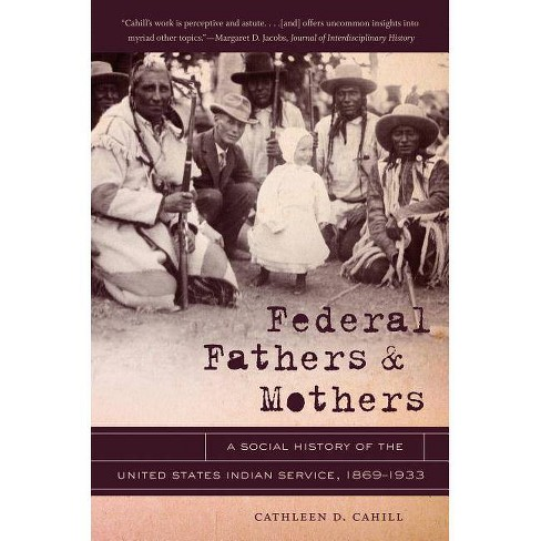 Federal Fathers & Mothers - by  Cathleen D Cahill (Paperback) - image 1 of 1