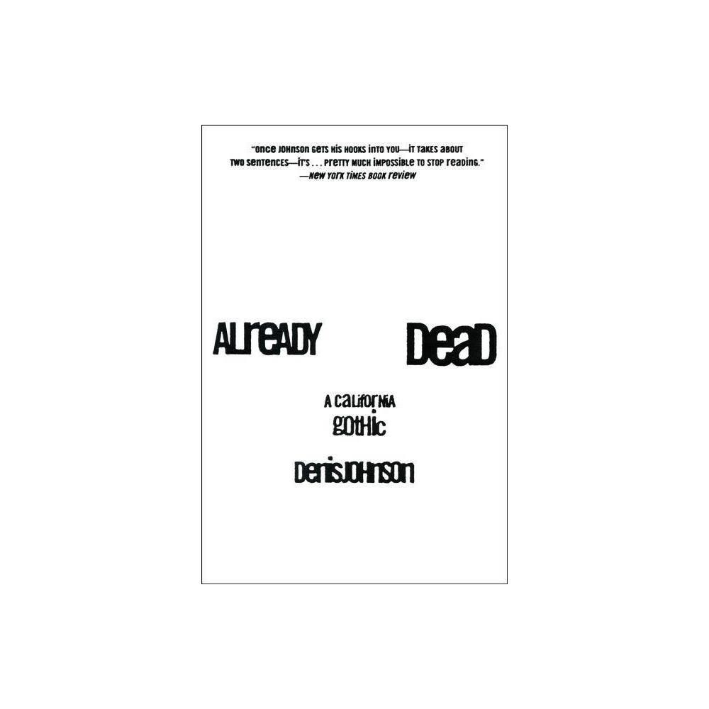 Already Dead By Denis Johnson Paperback