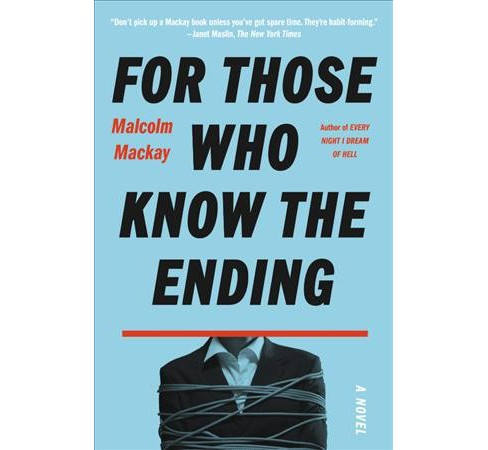 For Those Who Know the Ending -  Reprint by Malcolm Mackay (Hardcover) - image 1 of 1