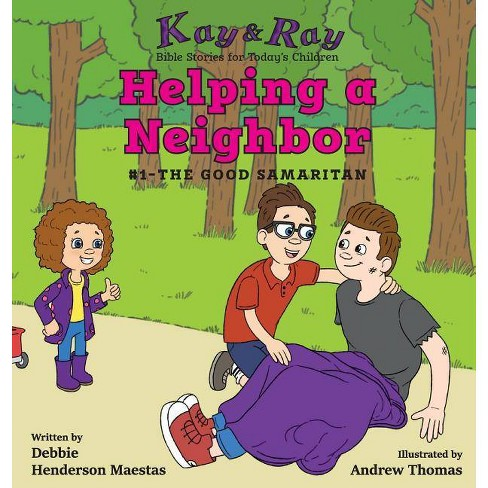 Helping a Neighbor - (Kay & Ray) by  Debbie Henderson Maestas (Hardcover) - image 1 of 1