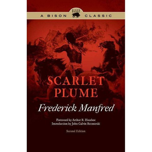 Scarlet Plume - (Bison Classics (Bison Books)) 2 Edition by  Frederick Manfred (Paperback) - image 1 of 1