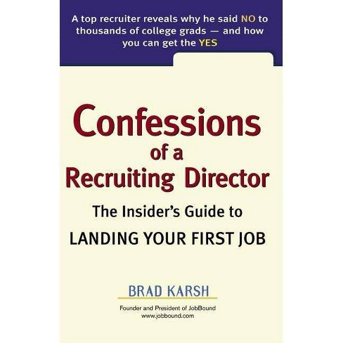 Confessions of a Recruiting Director - by  Brad Karsh (Paperback) - image 1 of 1