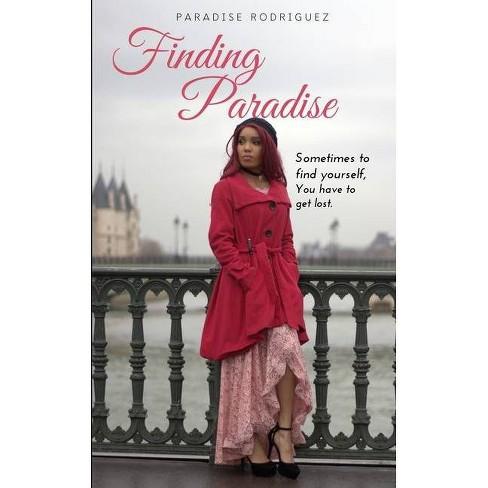 Finding Paradise - by  Paradise Rodriguez (Paperback) - image 1 of 1