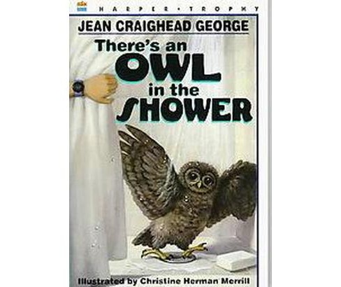There's an Owl in the Shower (Reprint) (Paperback) (Jean Craighead George) - image 1 of 1