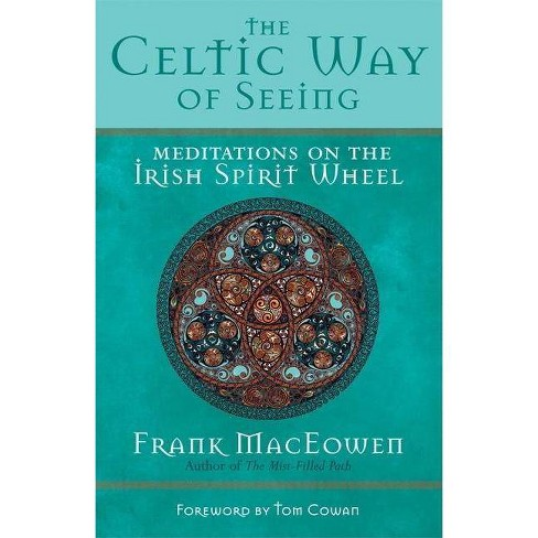 The Celtic Way of Seeing - by  Frank Maceowen (Paperback) - image 1 of 1