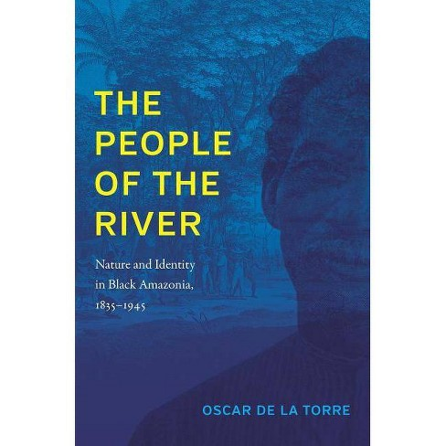 The People of the River - by  Oscar de la Torre (Paperback) - image 1 of 1