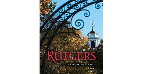 Rutgers : A 250th Anniversary Portrait (Hardcover) - image 1 of 1