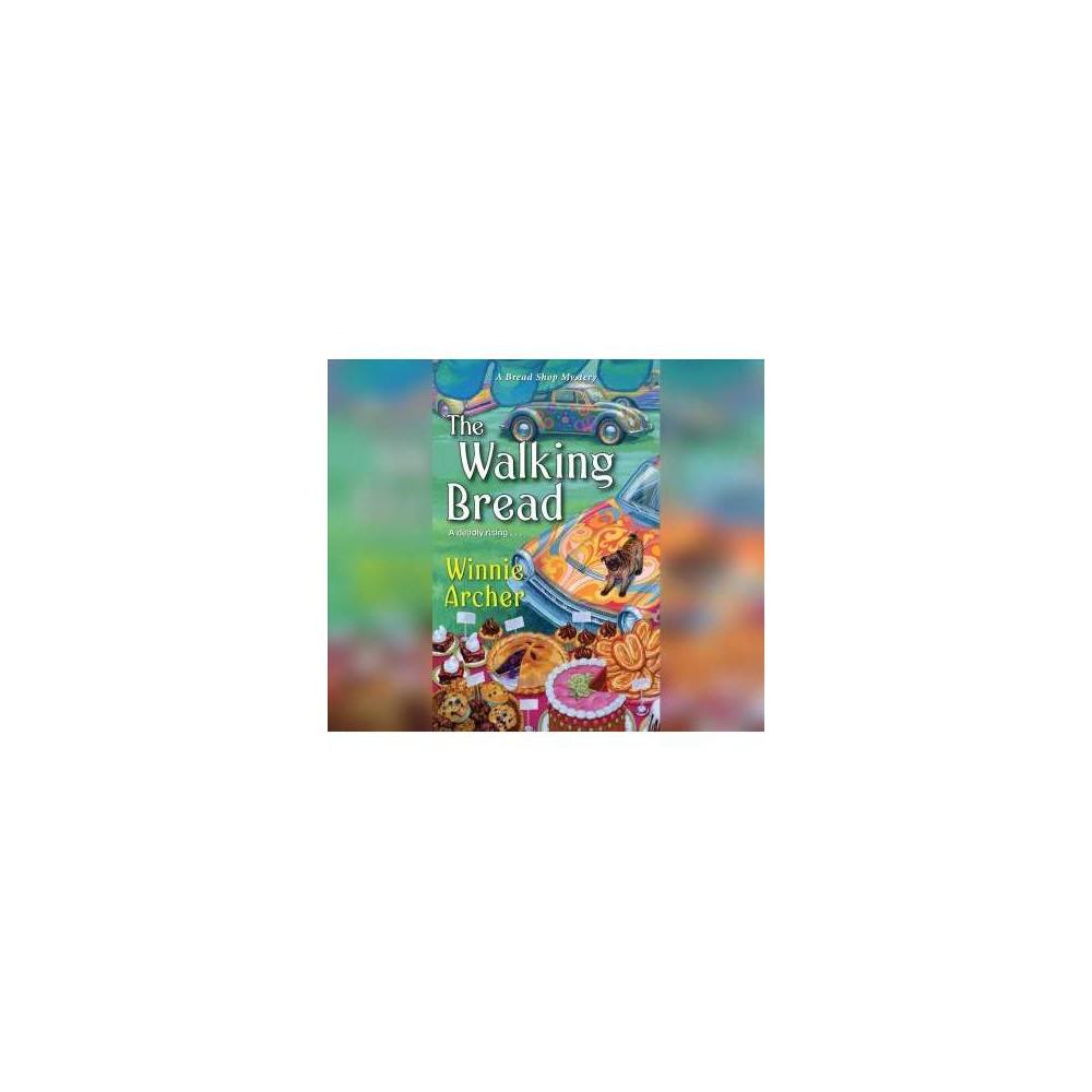 The Walking Bread - (Bread Shop Mystery) by Winnie Archer (CD)