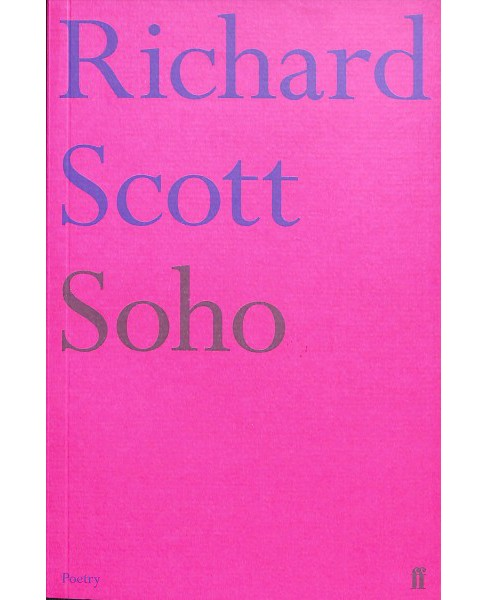 Soho -  (Faber Poetry) by Richard Scott (Paperback) - image 1 of 1