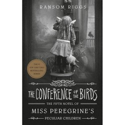 The Conference of the Birds - (Miss Peregrine's Peculiar Children) by Ransom Riggs (Hardcover)