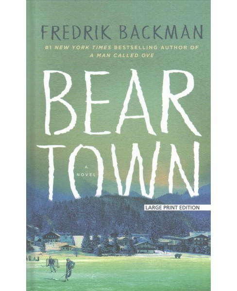Beartown -  (Thorndike Press Large Print Core Series) by Fredrik Backman (Hardcover) - image 1 of 1