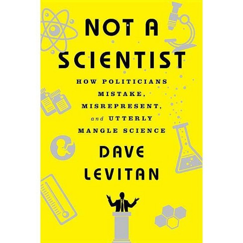 Not a Scientist - by  Dave Levitan (Paperback) - image 1 of 1
