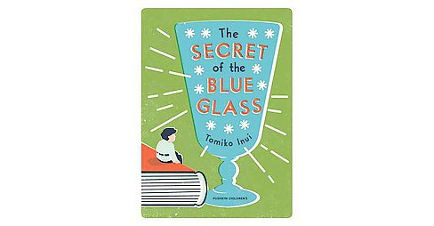 Secret of the Blue Glass (Paperback) (Tomiko Inui) - image 1 of 1