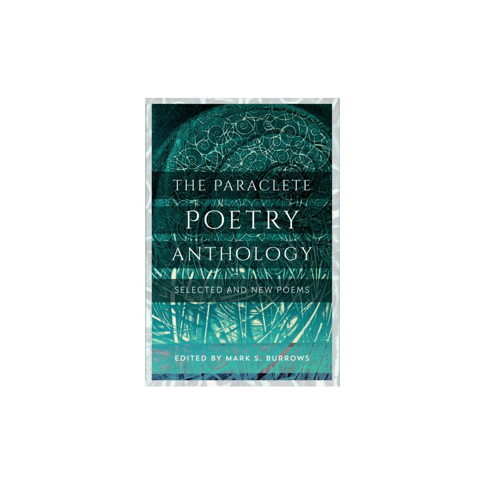 Paraclete Poetry Anthology 2005-2016 : New and Selected Poems (Paperback)