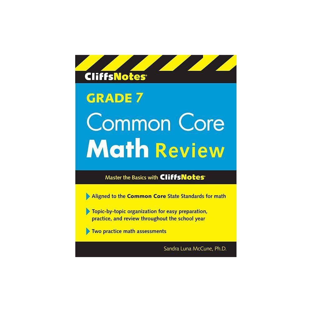 Cliffsnotes Grade 7 Common Core Math Review By Sandra Luna Mccune Paperback