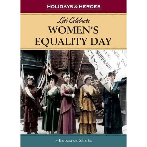 Let's Celebrate Women's Equality Day - (Holidays & Heroes) by  Barbara deRubertis (Hardcover) - image 1 of 1